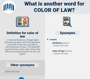 color of law, synonym color of law, another word for color of law, words like color of law, thesaurus color of law