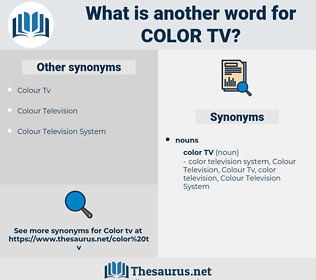 Color Tv, synonym Color Tv, another word for Color Tv, words like Color Tv, thesaurus Color Tv