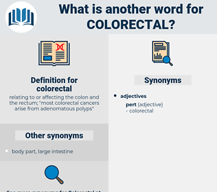 colorectal, synonym colorectal, another word for colorectal, words like colorectal, thesaurus colorectal