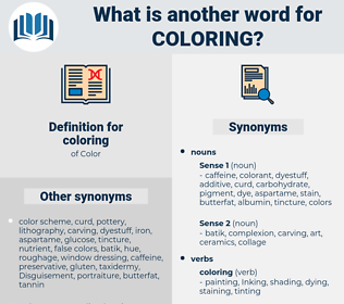 coloring, synonym coloring, another word for coloring, words like coloring, thesaurus coloring