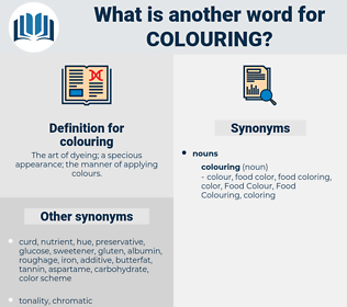 colouring, synonym colouring, another word for colouring, words like colouring, thesaurus colouring
