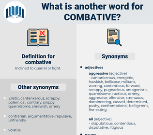 combative, synonym combative, another word for combative, words like combative, thesaurus combative