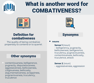 combativeness, synonym combativeness, another word for combativeness, words like combativeness, thesaurus combativeness