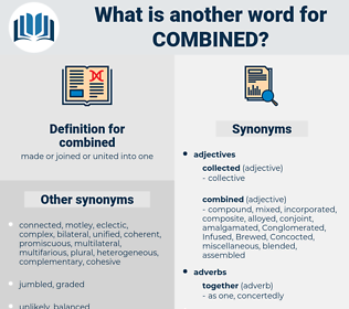 combined, synonym combined, another word for combined, words like combined, thesaurus combined