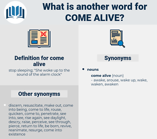 come alive, synonym come alive, another word for come alive, words like come alive, thesaurus come alive