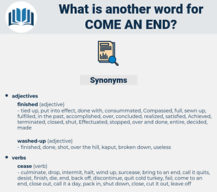 come an end, synonym come an end, another word for come an end, words like come an end, thesaurus come an end