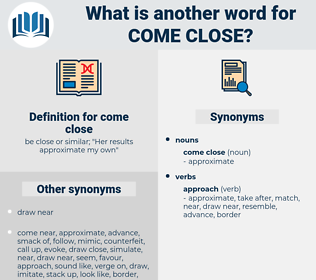 come close, synonym come close, another word for come close, words like come close, thesaurus come close