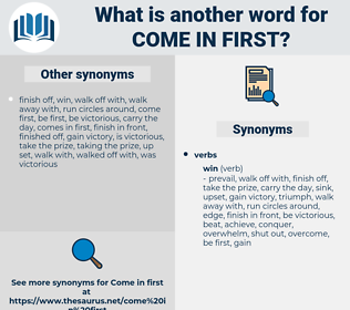 come in first, synonym come in first, another word for come in first, words like come in first, thesaurus come in first