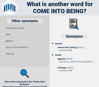 come into being, synonym come into being, another word for come into being, words like come into being, thesaurus come into being