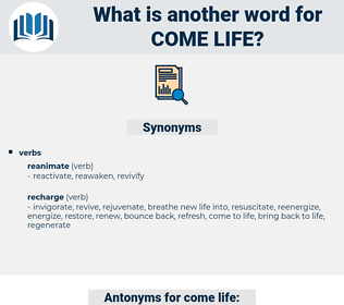 come life, synonym come life, another word for come life, words like come life, thesaurus come life