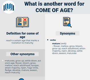come of age, synonym come of age, another word for come of age, words like come of age, thesaurus come of age