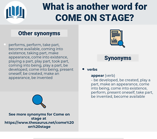 come on stage, synonym come on stage, another word for come on stage, words like come on stage, thesaurus come on stage