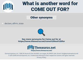 come out for, synonym come out for, another word for come out for, words like come out for, thesaurus come out for