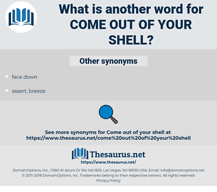 come out of your shell, synonym come out of your shell, another word for come out of your shell, words like come out of your shell, thesaurus come out of your shell