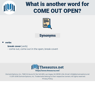 come out open, synonym come out open, another word for come out open, words like come out open, thesaurus come out open