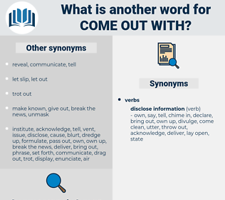 come out with, synonym come out with, another word for come out with, words like come out with, thesaurus come out with