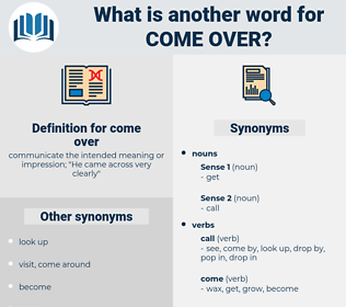 come over, synonym come over, another word for come over, words like come over, thesaurus come over