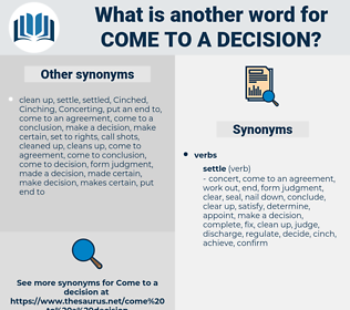 come to a decision, synonym come to a decision, another word for come to a decision, words like come to a decision, thesaurus come to a decision