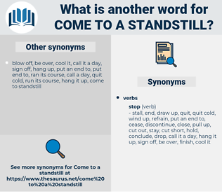 come to a standstill, synonym come to a standstill, another word for come to a standstill, words like come to a standstill, thesaurus come to a standstill