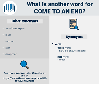 come to an end, synonym come to an end, another word for come to an end, words like come to an end, thesaurus come to an end