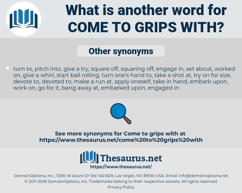 come to grips with, synonym come to grips with, another word for come to grips with, words like come to grips with, thesaurus come to grips with
