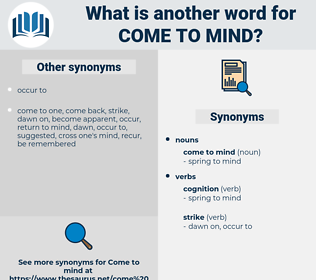 come to mind, synonym come to mind, another word for come to mind, words like come to mind, thesaurus come to mind