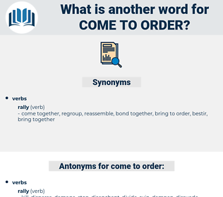 come to order, synonym come to order, another word for come to order, words like come to order, thesaurus come to order