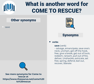 come to rescue, synonym come to rescue, another word for come to rescue, words like come to rescue, thesaurus come to rescue