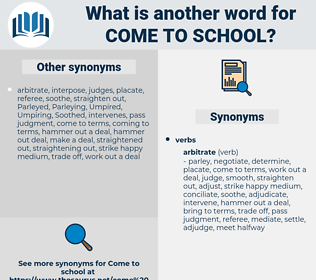 come to school, synonym come to school, another word for come to school, words like come to school, thesaurus come to school