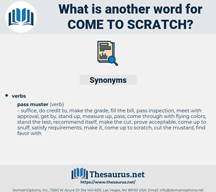 come to scratch, synonym come to scratch, another word for come to scratch, words like come to scratch, thesaurus come to scratch