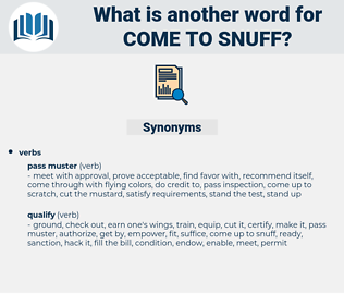 come to snuff, synonym come to snuff, another word for come to snuff, words like come to snuff, thesaurus come to snuff