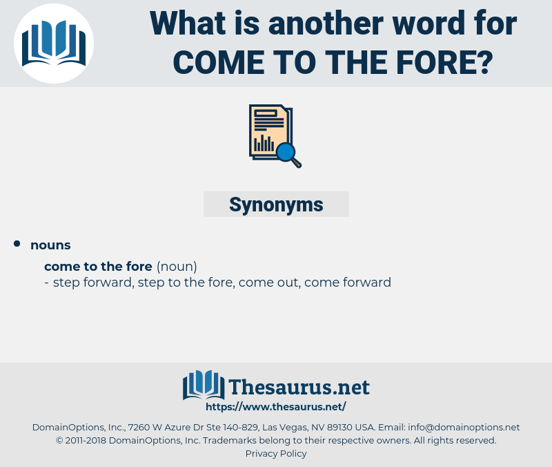 come to the fore, synonym come to the fore, another word for come to the fore, words like come to the fore, thesaurus come to the fore