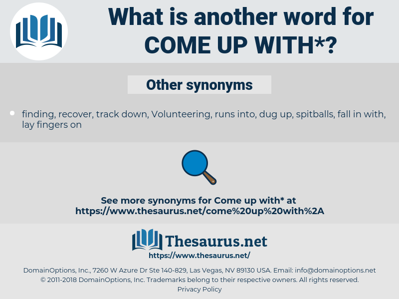 come up with, synonym come up with, another word for come up with, words like come up with, thesaurus come up with