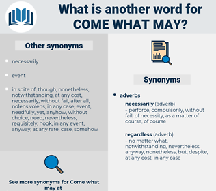 come what may, synonym come what may, another word for come what may, words like come what may, thesaurus come what may