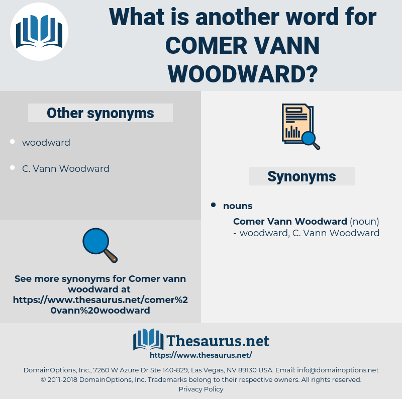 Comer Vann Woodward, synonym Comer Vann Woodward, another word for Comer Vann Woodward, words like Comer Vann Woodward, thesaurus Comer Vann Woodward
