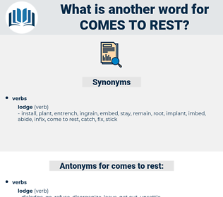 comes to rest, synonym comes to rest, another word for comes to rest, words like comes to rest, thesaurus comes to rest