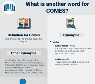 Comes, synonym Comes, another word for Comes, words like Comes, thesaurus Comes