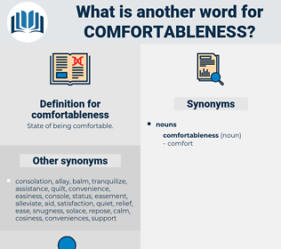 comfortableness, synonym comfortableness, another word for comfortableness, words like comfortableness, thesaurus comfortableness