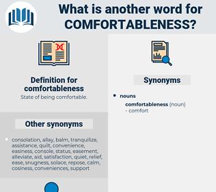 comfortableness, synonym comfortableness, another word for comfortableness, words like comfortableness, thesaurus comfortableness