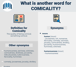 Comicality, synonym Comicality, another word for Comicality, words like Comicality, thesaurus Comicality