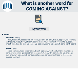 coming against, synonym coming against, another word for coming against, words like coming against, thesaurus coming against