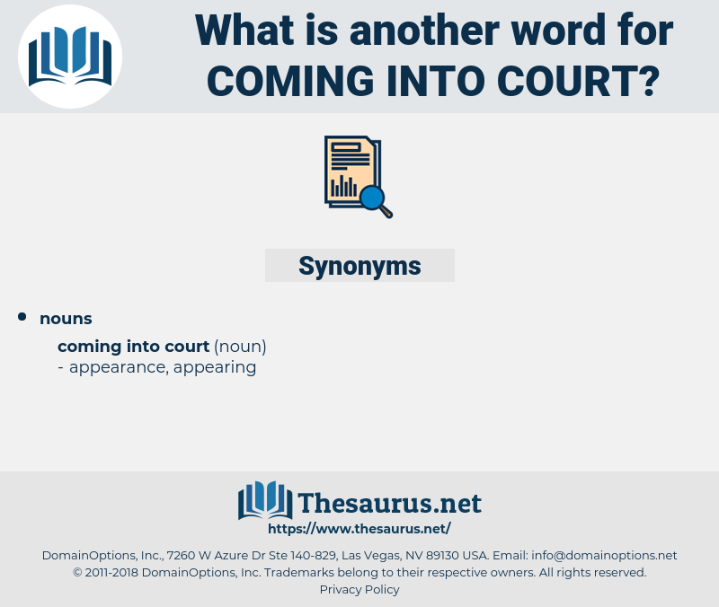 coming into court, synonym coming into court, another word for coming into court, words like coming into court, thesaurus coming into court