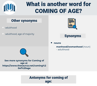 coming of age, synonym coming of age, another word for coming of age, words like coming of age, thesaurus coming of age