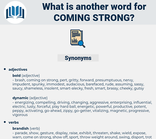 coming strong, synonym coming strong, another word for coming strong, words like coming strong, thesaurus coming strong