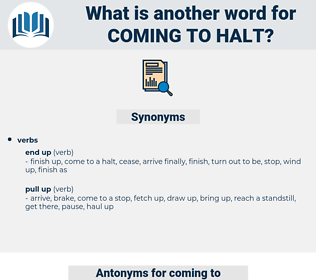 coming to halt, synonym coming to halt, another word for coming to halt, words like coming to halt, thesaurus coming to halt