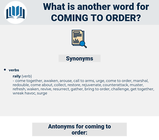 coming to order, synonym coming to order, another word for coming to order, words like coming to order, thesaurus coming to order
