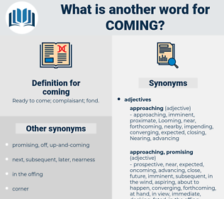 coming, synonym coming, another word for coming, words like coming, thesaurus coming