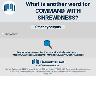 command with shrewdness, synonym command with shrewdness, another word for command with shrewdness, words like command with shrewdness, thesaurus command with shrewdness
