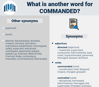 Commanded, synonym Commanded, another word for Commanded, words like Commanded, thesaurus Commanded
