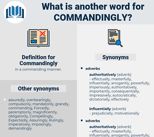 Commandingly, synonym Commandingly, another word for Commandingly, words like Commandingly, thesaurus Commandingly